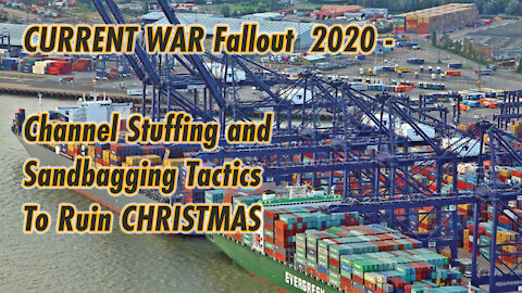 PSYOP to END Christmas | CURRENT WAR Supply Chain ATTACK Sandbag Channel Stuffing & Inventory Crisis