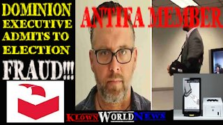 Dominion executive admits to fraud! Antifa member!