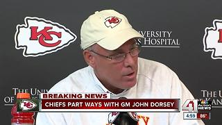 Chiefs parting ways with GM Jon Dorsey effective immediately - Video