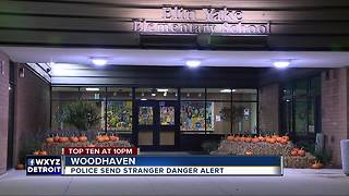 Woodhaven police warn of stranger danger alert - Video