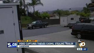 Video captures thieves casing, stealing trailer