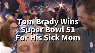 Tom Brady Wins Super Bowl 51 For His Sick Mom