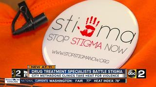 Drug treatment specialists, former users, battling methadone stigma - Video
