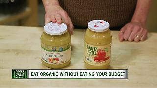 Eat organic without eating your budget - Video