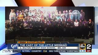Good morning from the cast of The Little Mermaid at C. Milton Wright High School - Video