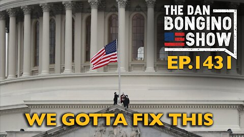 Ep. 1431 We Gotta Fix This - The Dan Bongino Show