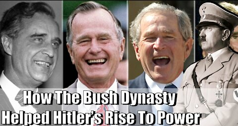 The Bush Dynasty Helped Hitler's Rise To Power