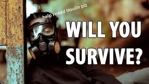 Can Diabetics Survive in an APOCALYPSE?