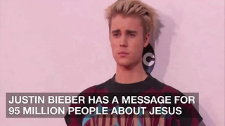 Justin Bieber has a Message for 95 Million People About Jesus - Video