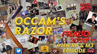 Occam's Razor Ep. 40 - Election Fraud 2020