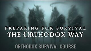 Orthodox Survival Course: Part Two