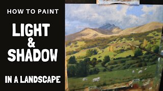 How to paint LIGHT and SHADOW in a landscape.