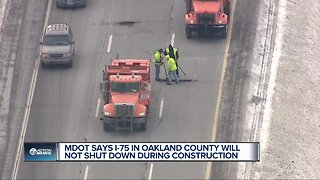 MDOT says I-75 will not shut down during Oakland County construction
