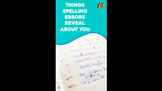 Top 4 Things Spelling Errors Tell About You