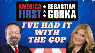 I've had it with the GOP. Jennifer Horn with Sebastian Gorka on AMERICA First