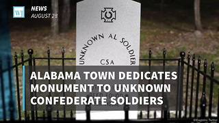 Alabama Town Dedicates Monument To Unknown Confederate Soldiers - Video