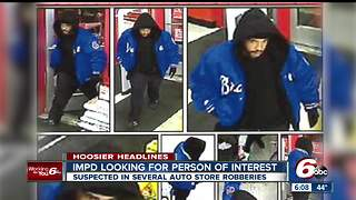 Man wanted in connection with several auto store robberies in Indy - Video