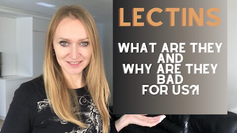 Why are Lectins so Bad for Us