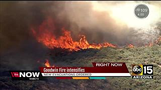 Goodwin Fire intensifies, new evacuations ordered Tuesday night