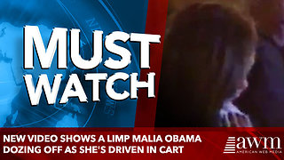 New video shows a limp Malia Obama dozing off as she's driven in cart - Video