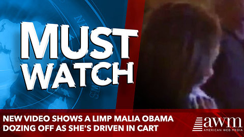 New video shows a limp Malia Obama dozing off as she's driven in cart