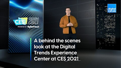 A behind the scenes look at the Digital Trends Experience Center at CES 2021