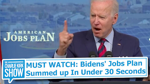 MUST WATCH: Bidens' Jobs Plan Summed Up In Under 30 Seconds