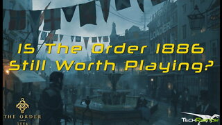 Is The Order 1886 - Still Worth Playing?