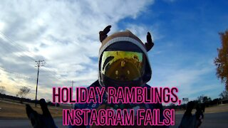 Holiday rumblings, and Instagram fails.