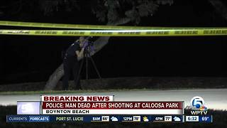 Man shot dead at Caloosa Park in Boynton Beach - Video