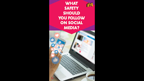 What Safety Should You Follow On Social Media? *