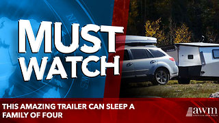 This Amazing Trailer Can Sleep a Family of Four