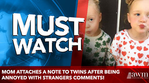 Mom Attaches a Note to Twins After Being Annoyed With Strangers Comments!