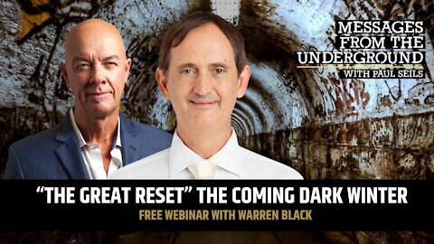"""The Great Reset"" the coming Dark Winter with Warren Black & Paul Seils"
