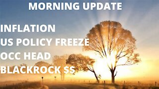 Inflation Rises - New OCC Head is Crypto Friendly - US Policies Freeze - BlackRock $8T Money
