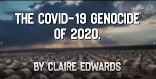 The COVID-19 Genocide of 2020 - Claire Edwards