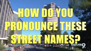 How do you pronounce these Tucson street names? - Video