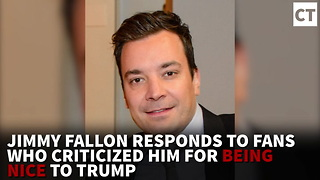 Jimmy Fallon Responds To Fans Who Criticized Him For Being Nice To Trump - Video