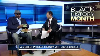 A moment in Black History with Judge Mosley