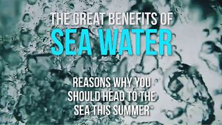 The great benefits of sea water