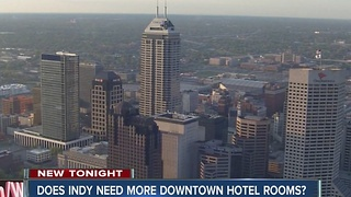 Does downtown Indy need more hotel rooms? - Video