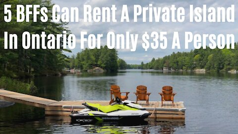 You & Your 5 BFFs Can Rent A Private Island In Ontario For Only $35 A Person