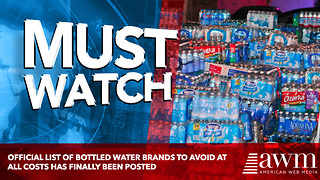 Official List Of Bottled Water Brands To Avoid At All Costs Has Finally Been Posted - Video