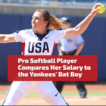 Pro Softball Player: 'Yankees Bat Boy Salary is More Than My