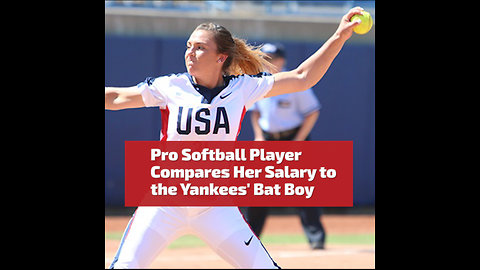 Pro Softball Pitcher Compares Her Salary to the Yankees Bat Boy