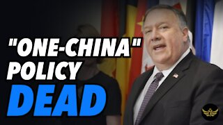 "Pompeo kills ""One-China"" policy. Taiwan happy, China furious, Biden in trouble"