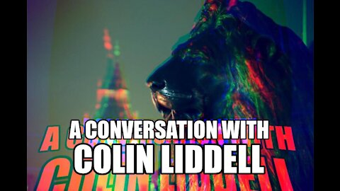 A Conversation with Colin Liddell