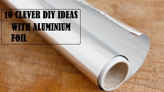 10 clever DIY ideas using aluminium foil - Video
