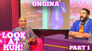 RuPaul's Drag Race Star ONGINA on LOOK AT HUH! Part 1 - Video
