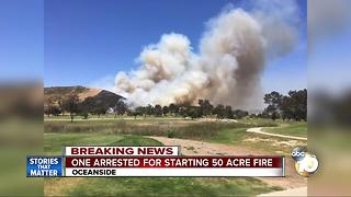 One arrested for starting 50 acre fire in Oceanside - Video